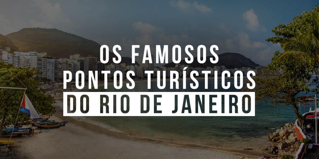 Rio de Janeiro e os famosos pontos turísticos